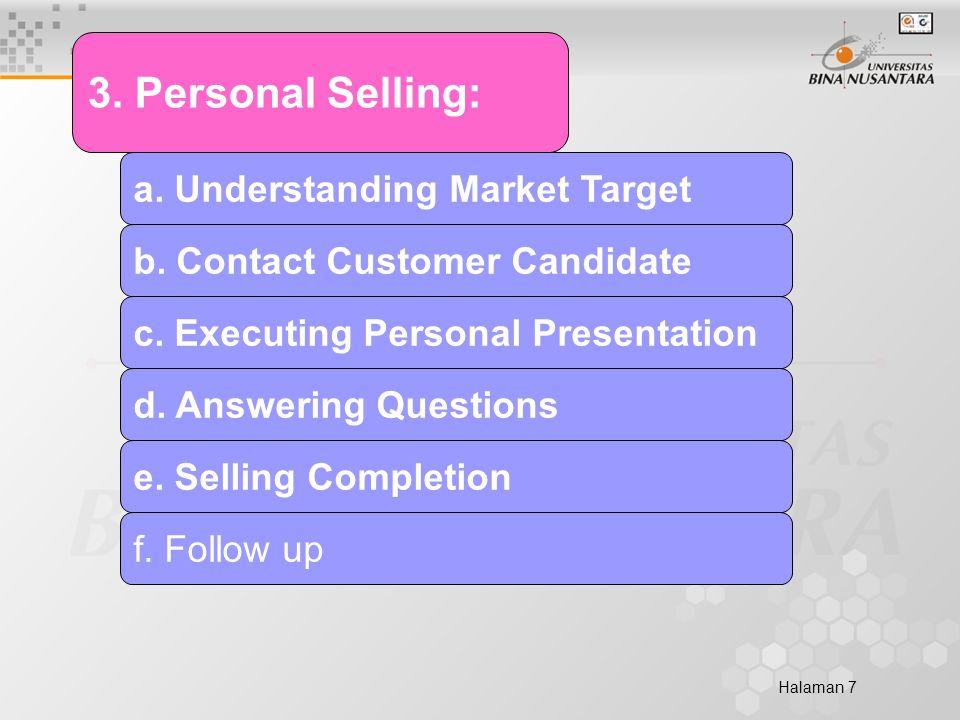 Halaman 7 3. Personal Selling: a. Understanding Market Target b.