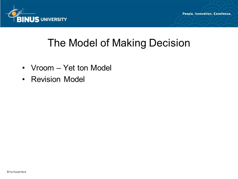 Bina Nusantara The Model of Making Decision Vroom – Yet ton Model Revision Model