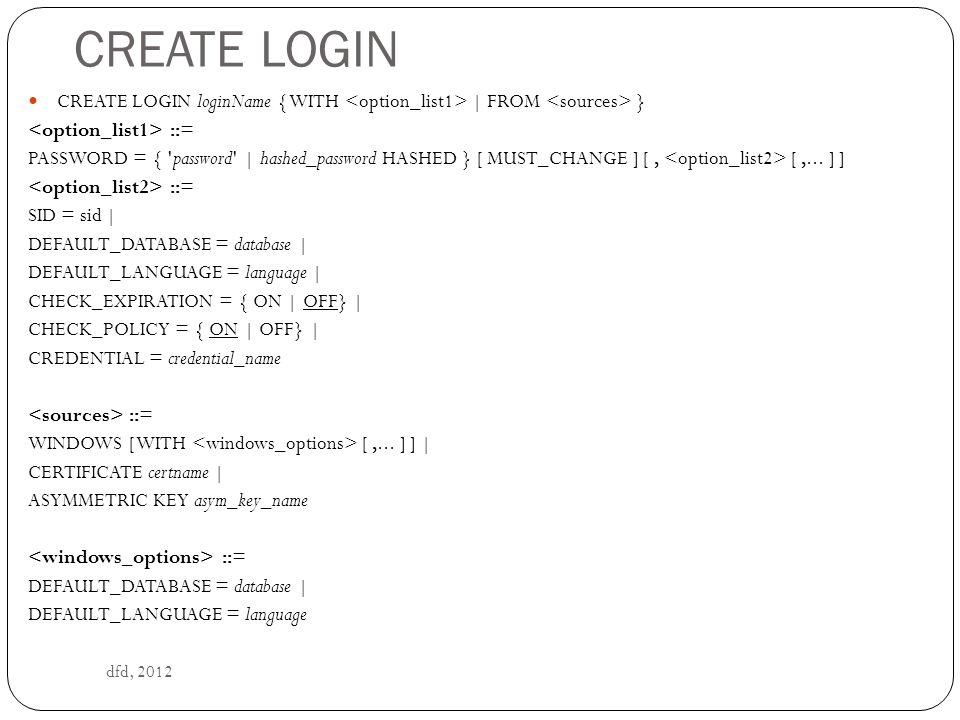 ALTER LOGIN dfd, 2012 ALTER LOGIN login_name { | WITH [,...