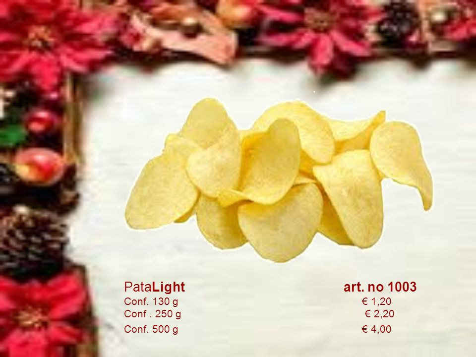 Patate Dauphine art.n. 1001 Gr. 500€ 2.00 Kg. 1€ 3.15 Patate Duchesse art.