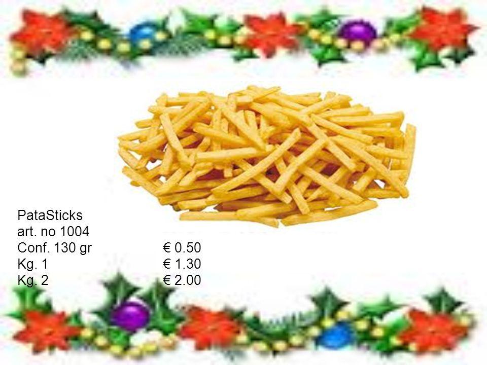 Bastoncini di patate art.no. 1004 Gr. 600€ 1.70 Kg.