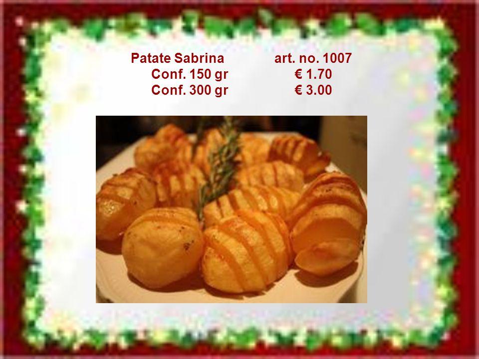 Patate Sabrina art. no. 1007 Conf. 150 gr€ 1.70 Conf. 300 gr€ 3.00