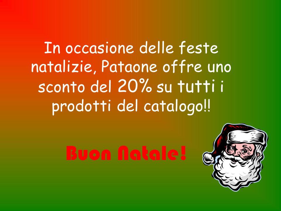 In occasione delle feste natalizie, Pataone offre uno sconto del 20% su tutti i prodotti del catalogo!.