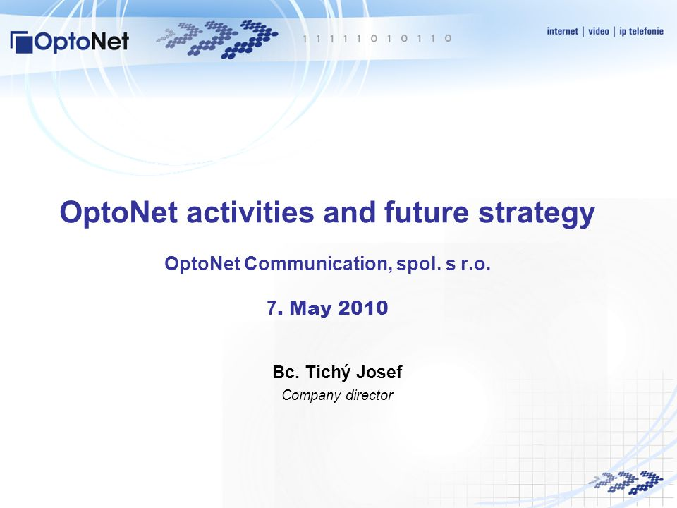 OptoNet activities and future strategy OptoNet Communication, spol.