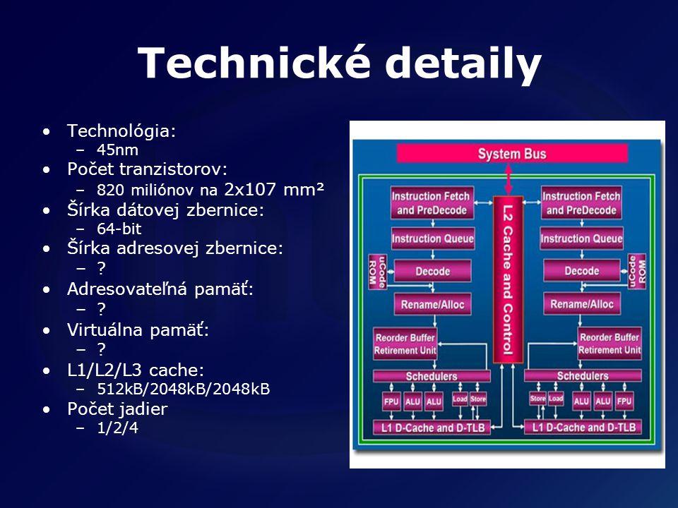 Technické detaily Technológia: –45nm Počet tranzistorov: –820 miliónov na 2x107 mm² Šírka dátovej zbernice: –64-bit Šírka adresovej zbernice: –.