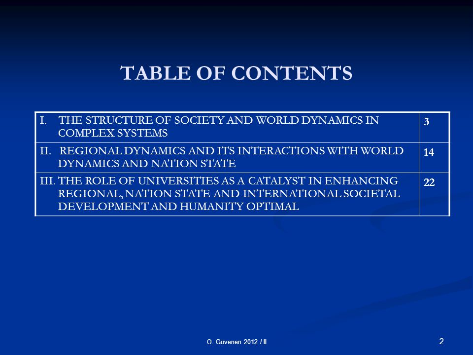 O. Güvenen 2012 / II 33 I. I. THE STRUCTURE OF SOCIETY AND WORLD DYNAMICS IN COMPLEX SYSTEMS