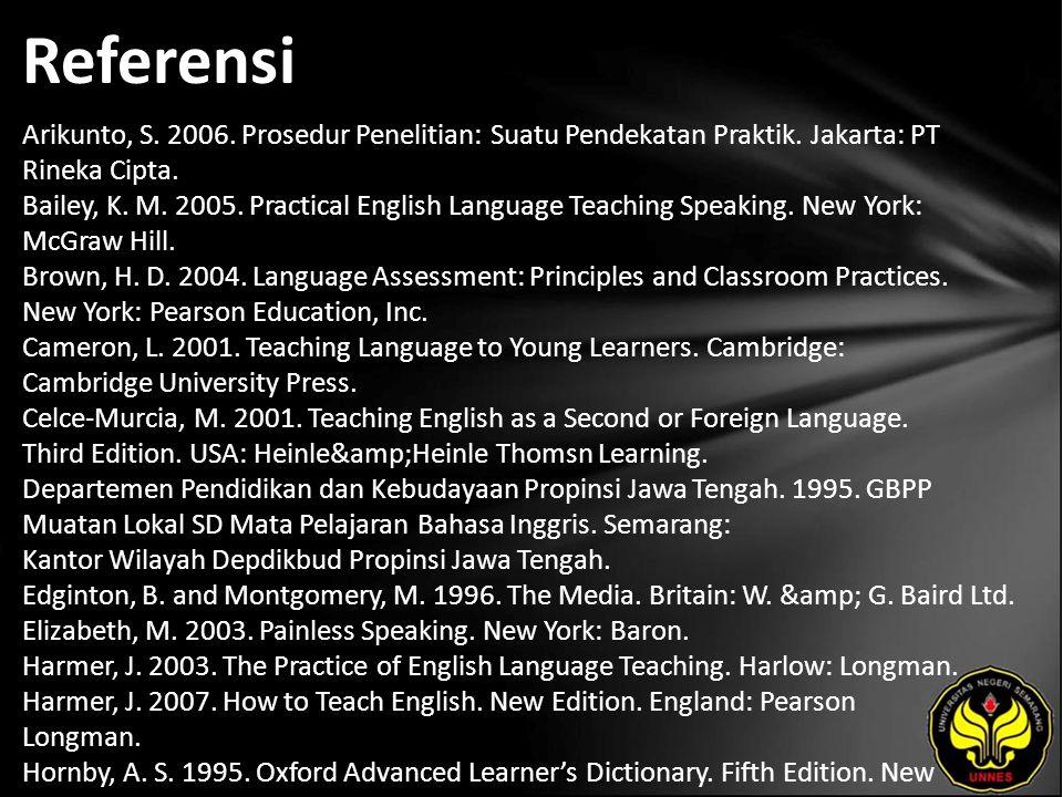 Referensi Arikunto, S. 2006. Prosedur Penelitian: Suatu Pendekatan Praktik.