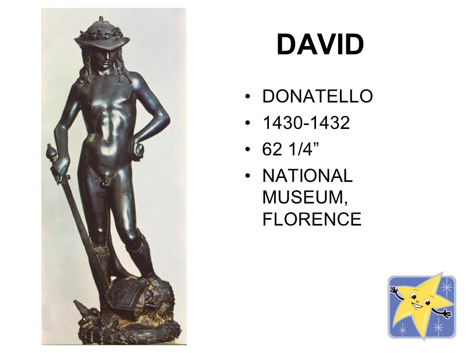 DAVID DONATELLO 1430-1432 62 1/4 NATIONAL MUSEUM, FLORENCE