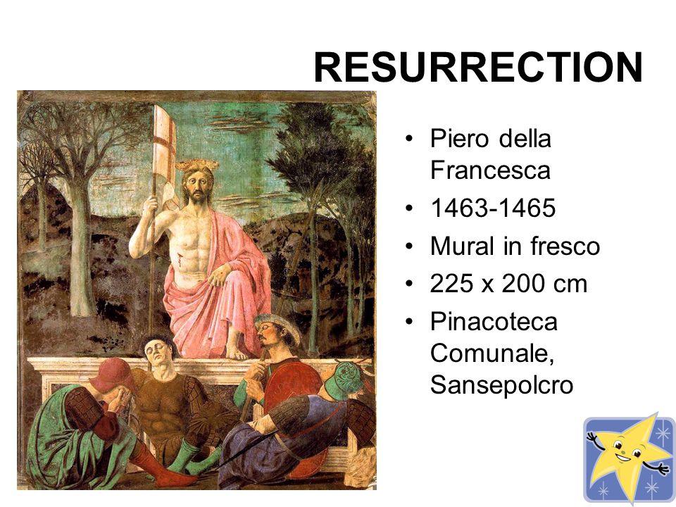 RESURRECTION Piero della Francesca 1463-1465 Mural in fresco 225 x 200 cm Pinacoteca Comunale, Sansepolcro