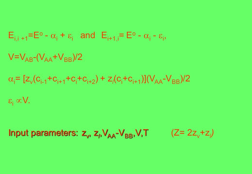 E i,i +1 =E o -  i +  i and E i+1,i = E o -  i -  i, V=V AB -(V AA +V BB )/2  i = [z v (c i-1 +c i+1 +c i +c i+2 ) + z l (c i +c i+1 )](V AA -V BB )/2  i  V.