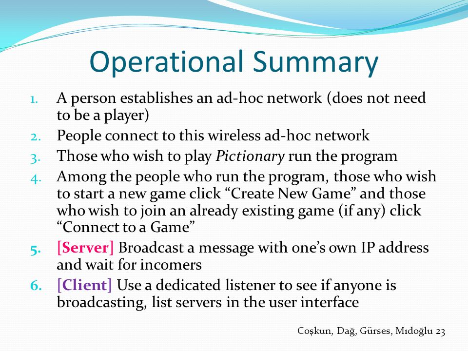 Operational Summary 1. A person establishes an ad-hoc network (does not need to be a player) 2.