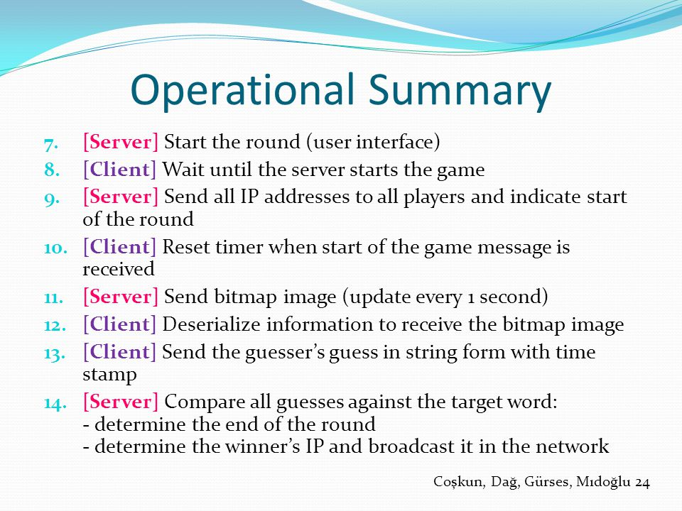Operational Summary 7. [Server] Start the round (user interface) 8.