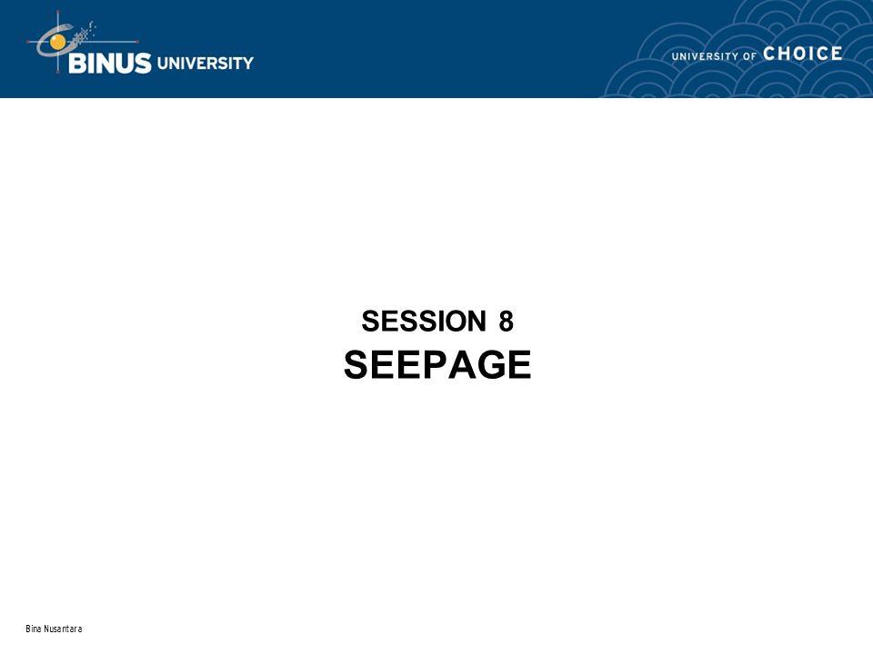 Bina Nusantara SESSION 8 SEEPAGE
