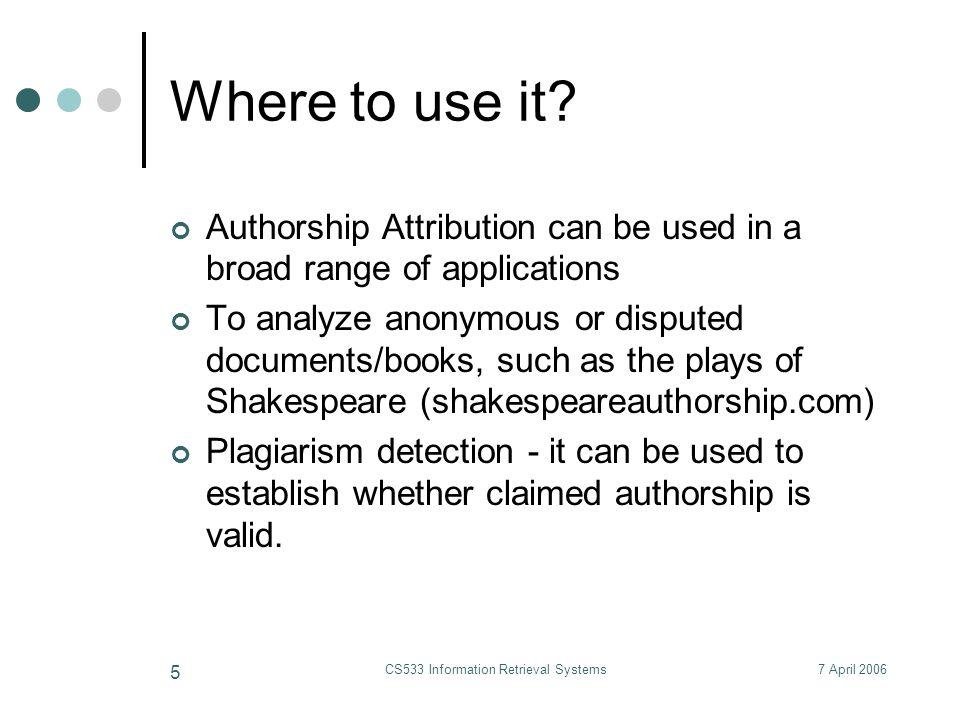 7 April 2006CS533 Information Retrieval Systems 6 Where to use it.
