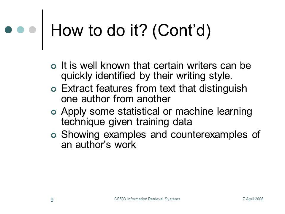7 April 2006CS533 Information Retrieval Systems 30 Support Vector Machines (SVMs) denotes +1 denotes -1