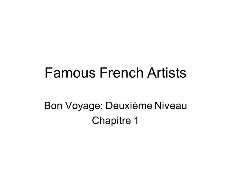 Famous French Artists Bon Voyage: Deuxième Niveau Chapitre 1