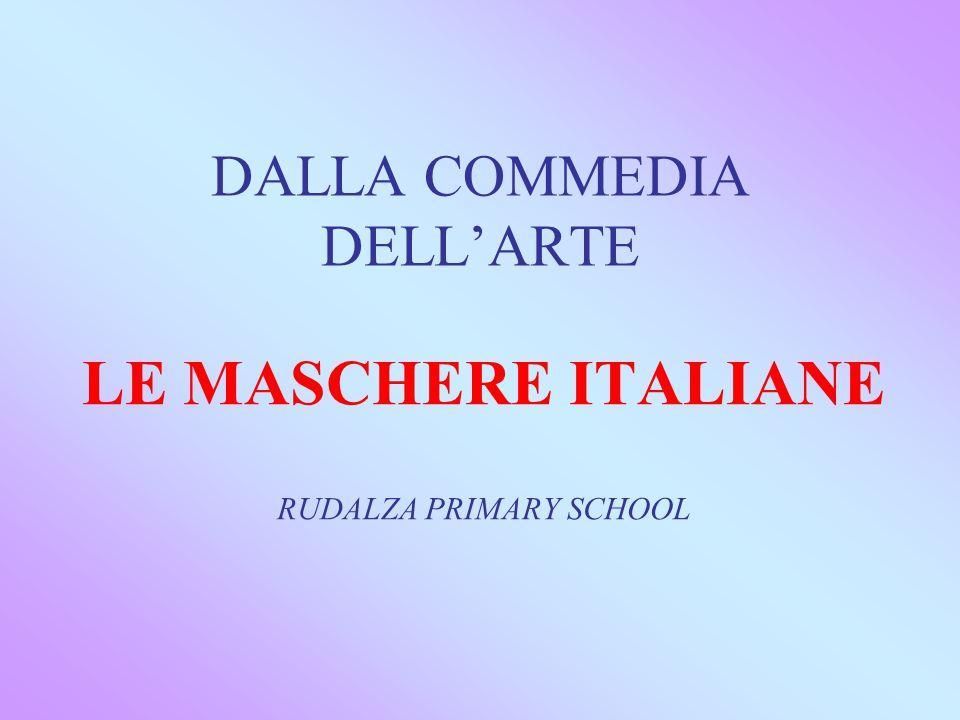 DALLA COMMEDIA DELL'ARTE LE MASCHERE ITALIANE RUDALZA PRIMARY SCHOOL