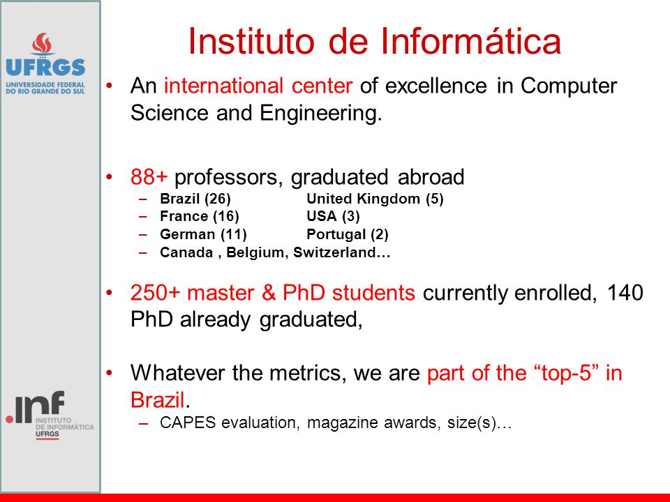 Instituto de Informática An international center of excellence in Computer Science and Engineering.