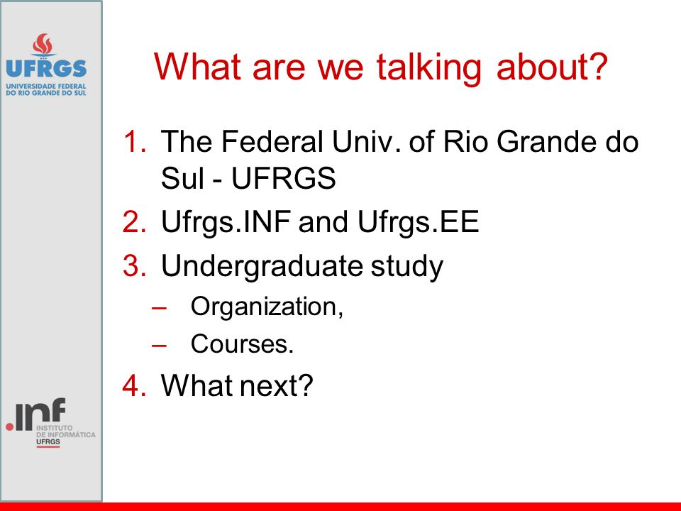 What are we talking about. 1.The Federal Univ.