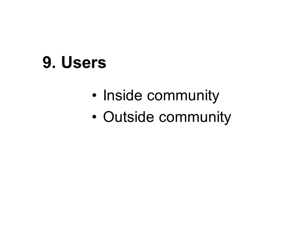 Inside community Outside community 9. Users