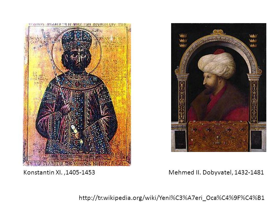 Konstantin XI.,1405-1453 Mehmed II. Dobyvatel, 1432-1481