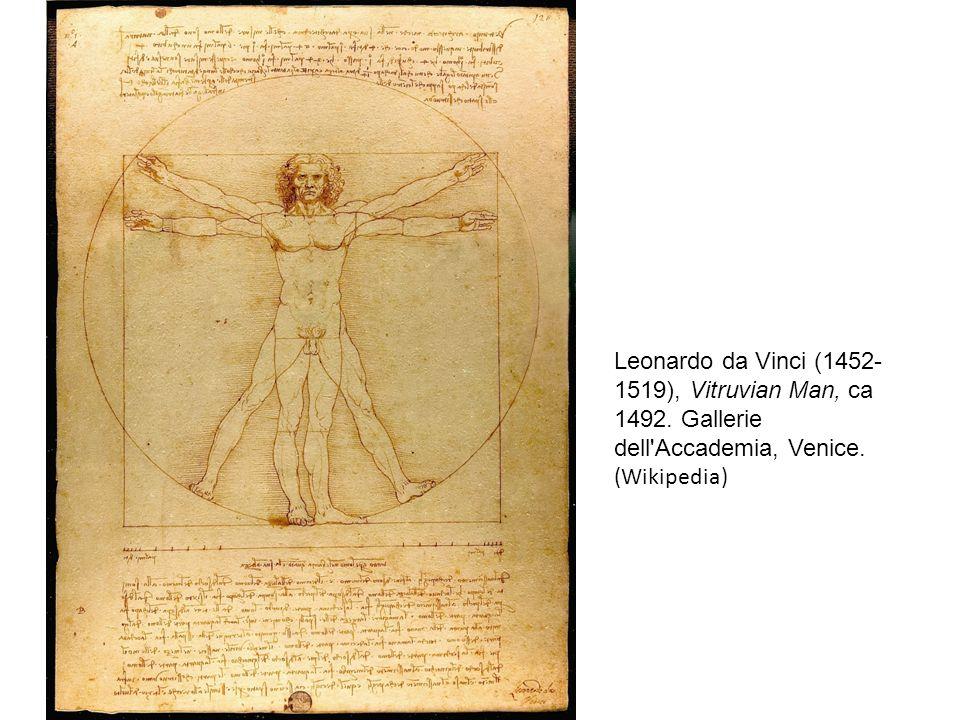 Leonardo da Vinci (1452- 1519), Vitruvian Man, ca 1492.