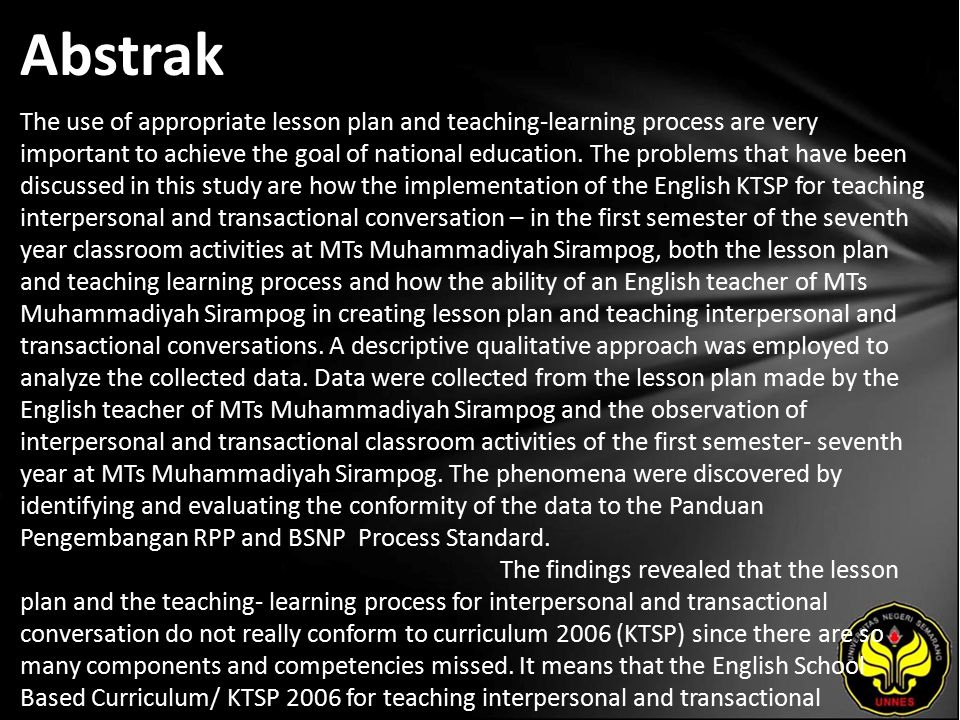 Abstrak The use of appropriate lesson plan and teaching-learning process are very important to achieve the goal of national education.