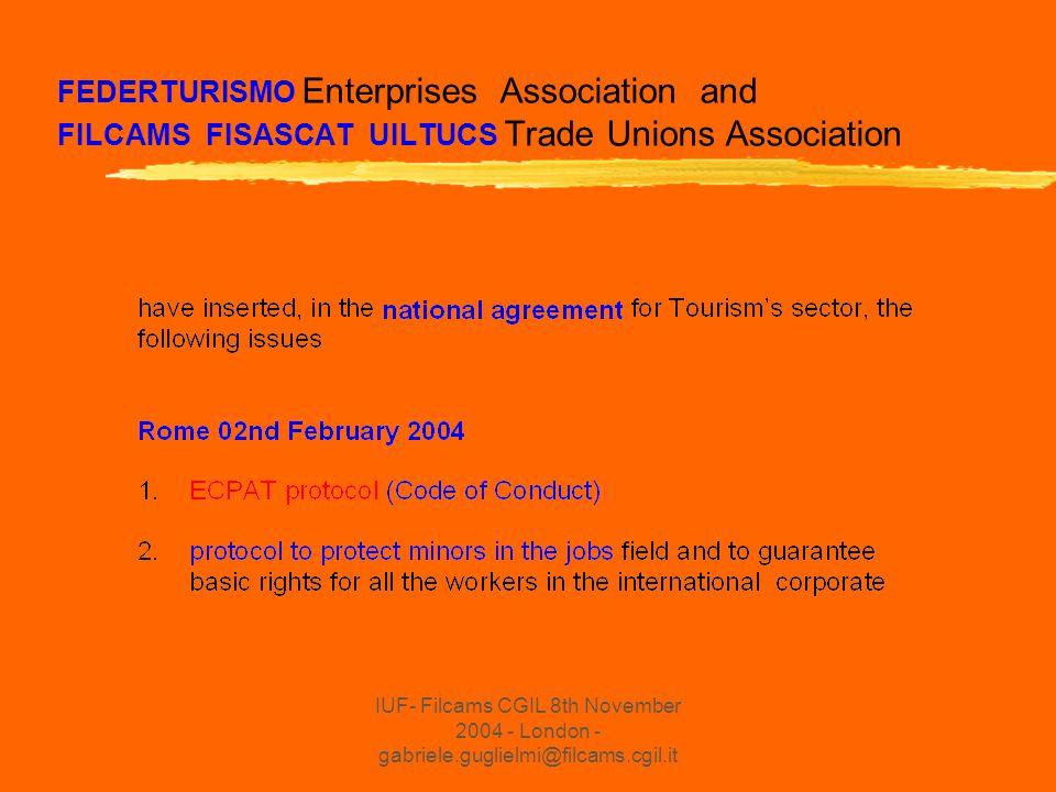 IUF- Filcams CGIL 8th November 2004 - London - gabriele.guglielmi@filcams.cgil.it FEDERTURISMO Enterprises Association and FILCAMS FISASCAT UILTUCS Trade Unions Association
