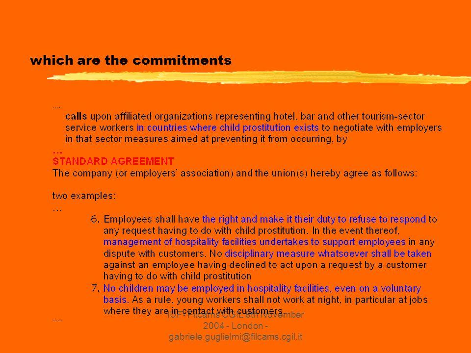 IUF- Filcams CGIL 8th November 2004 - London - gabriele.guglielmi@filcams.cgil.it which are the commitments