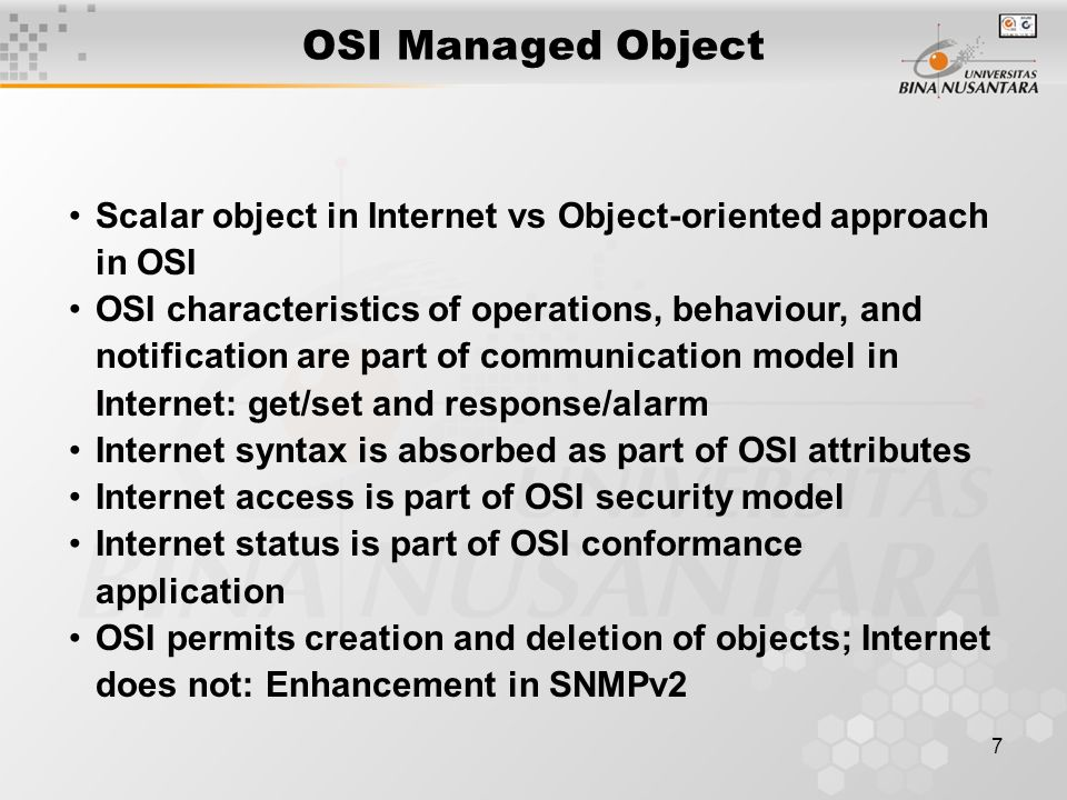 8 Managed Object Object Instance Object Type Encoding: BER Syntax: ASN.1 Name: OBJECT IDENTIFIER