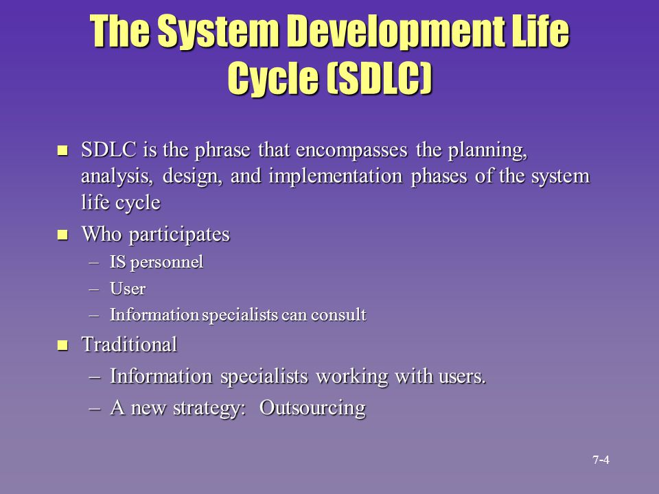 The System Development Life Cycle (SDLC) n SDLC is the phrase that encompasses the planning, analysis, design, and implementation phases of the system