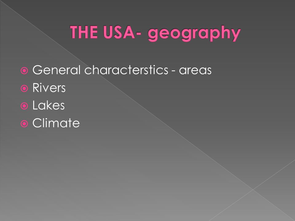  General characterstics - areas  Rivers  Lakes  Climate
