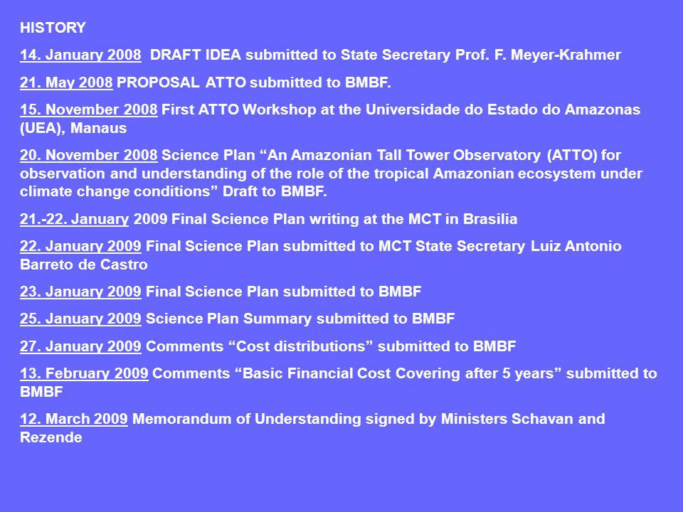 HISTORY 14. January 2008 DRAFT IDEA submitted to State Secretary Prof.