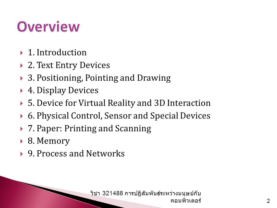  1. Introduction  2. Text Entry Devices  3. Positioning, Pointing and Drawing  4. Display Devices  5. Device for Virtual Reality and 3D Interacti