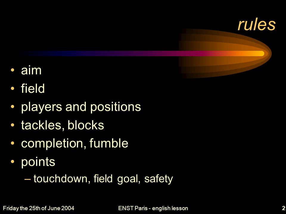 Friday the 25th of June 2004ENST Paris - english lesson13 huddle and game