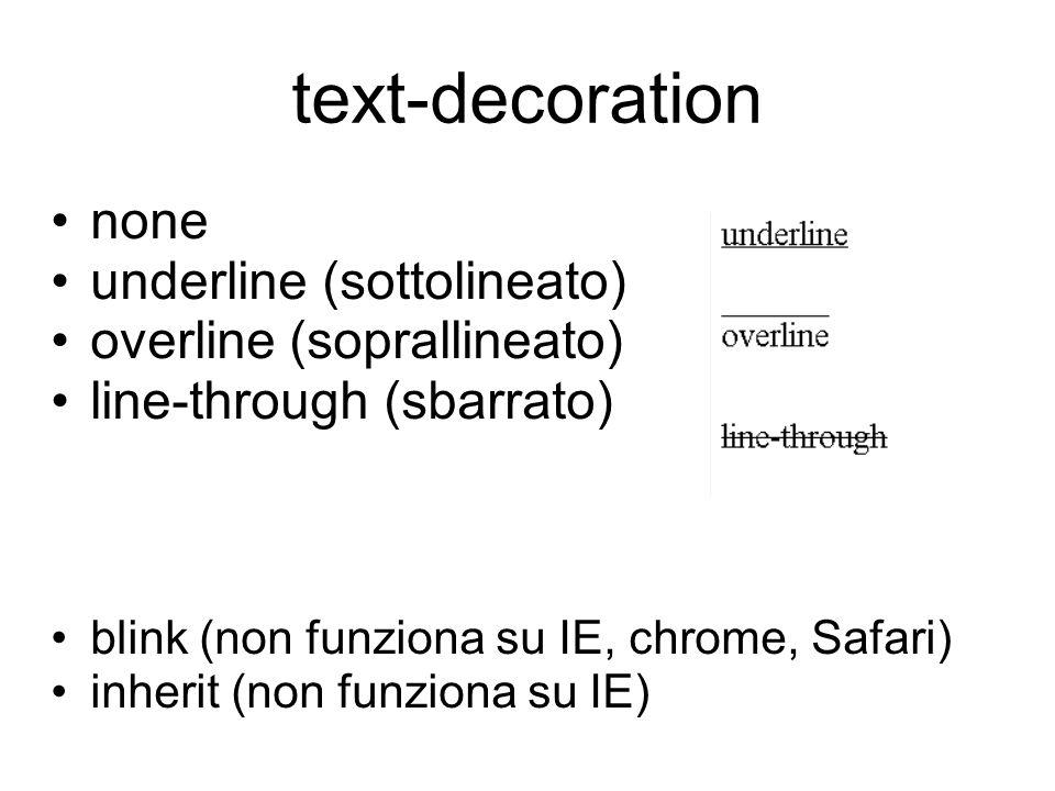 text-transform capitalize uppercase lowercase none inherit text-indent specifica il rientro della prima riga di un paragrafo.