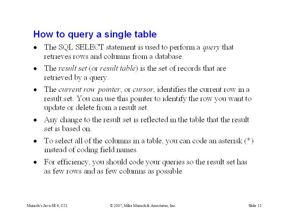 Murach's Java SE 6, C21© 2007, Mike Murach & Associates, Inc.Slide 11