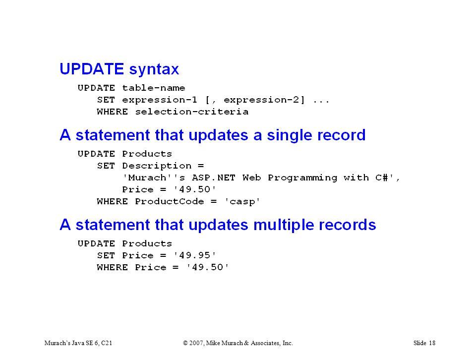 Murach's Java SE 6, C21© 2007, Mike Murach & Associates, Inc.Slide 18