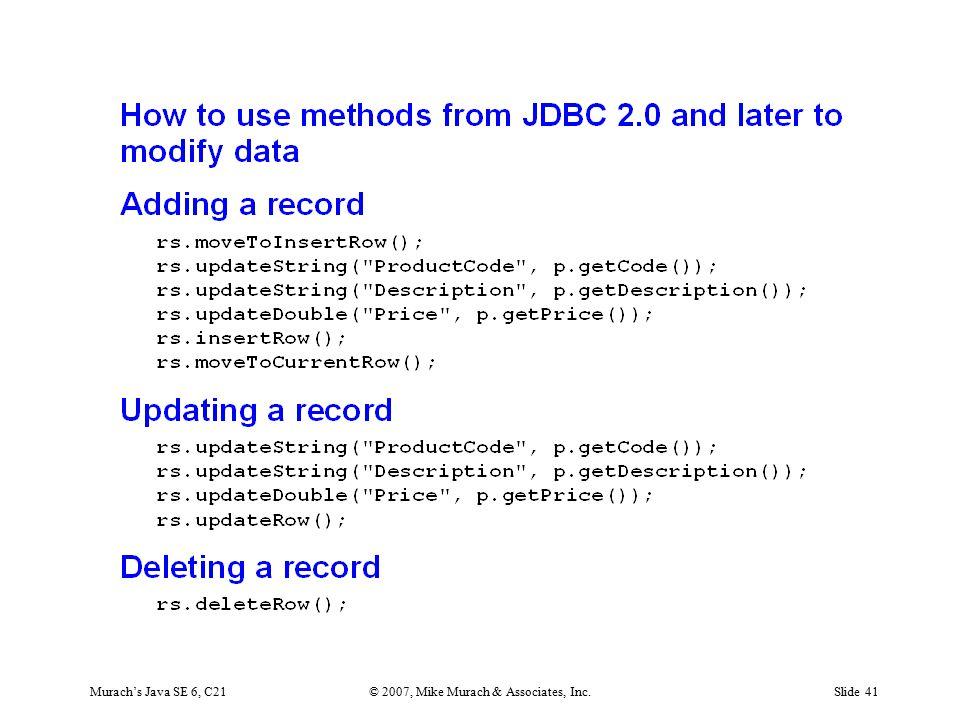 Murach's Java SE 6, C21© 2007, Mike Murach & Associates, Inc.Slide 41