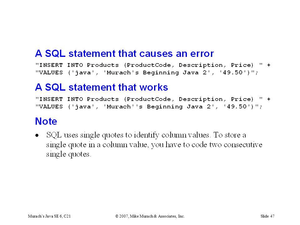 Murach's Java SE 6, C21© 2007, Mike Murach & Associates, Inc.Slide 47