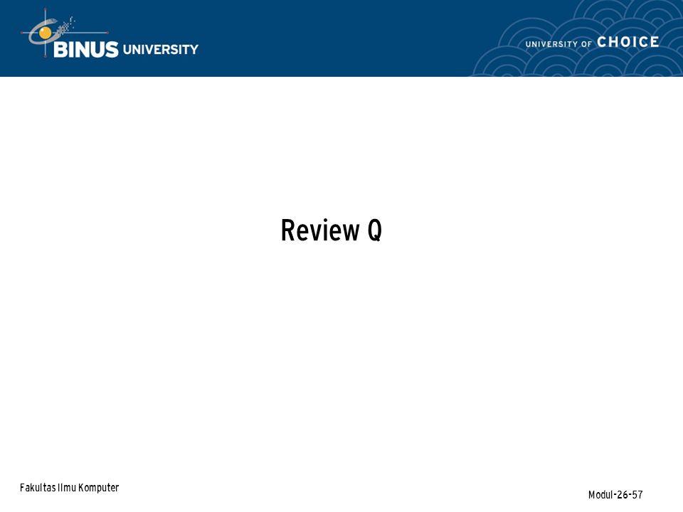 Fakultas Ilmu Komputer Modul-26-57 Review Q