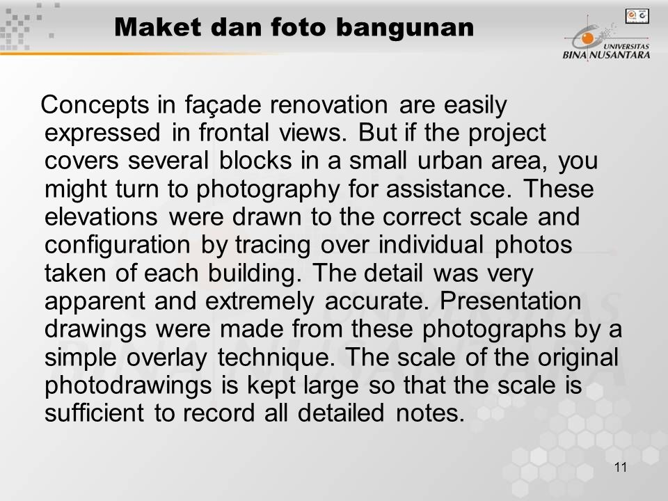 11 Maket dan foto bangunan Concepts in façade renovation are easily expressed in frontal views. But if the project covers several blocks in a small ur