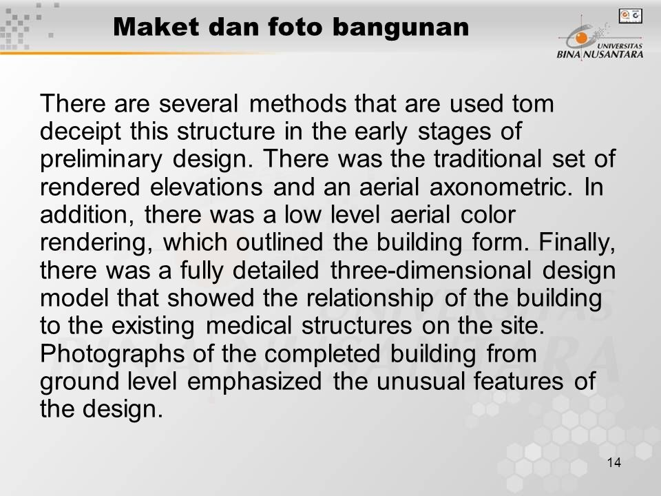 14 Maket dan foto bangunan There are several methods that are used tom deceipt this structure in the early stages of preliminary design.
