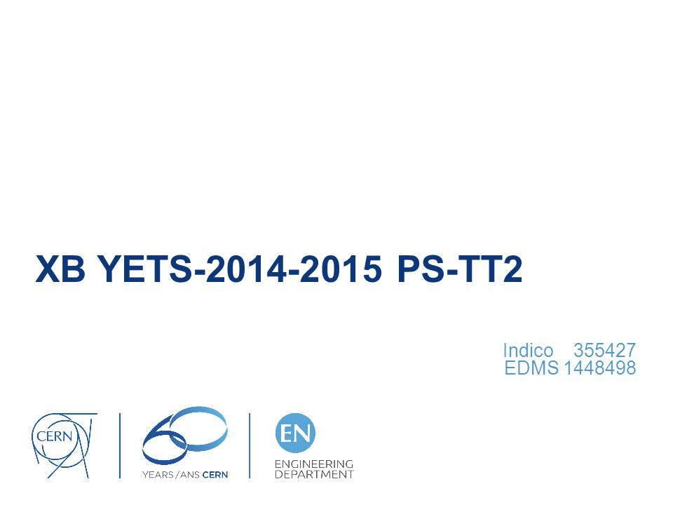 XB YETS-2014-2015 PS-TT2 Indico 355427 EDMS 1448498