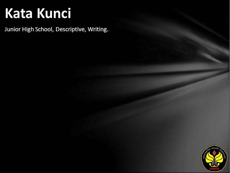 Kata Kunci Junior High School, Descriptive, Writing.