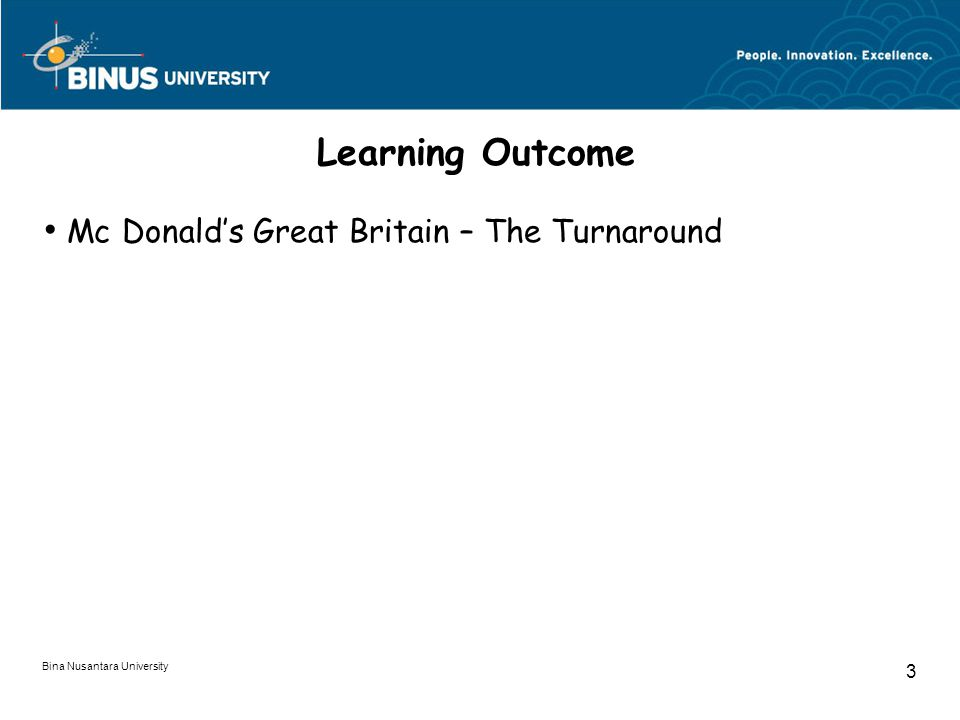 Bina Nusantara University 3 Learning Outcome Mc Donald's Great Britain – The Turnaround