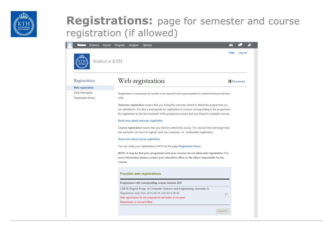 Registrations: page for semester and course registration (if allowed)