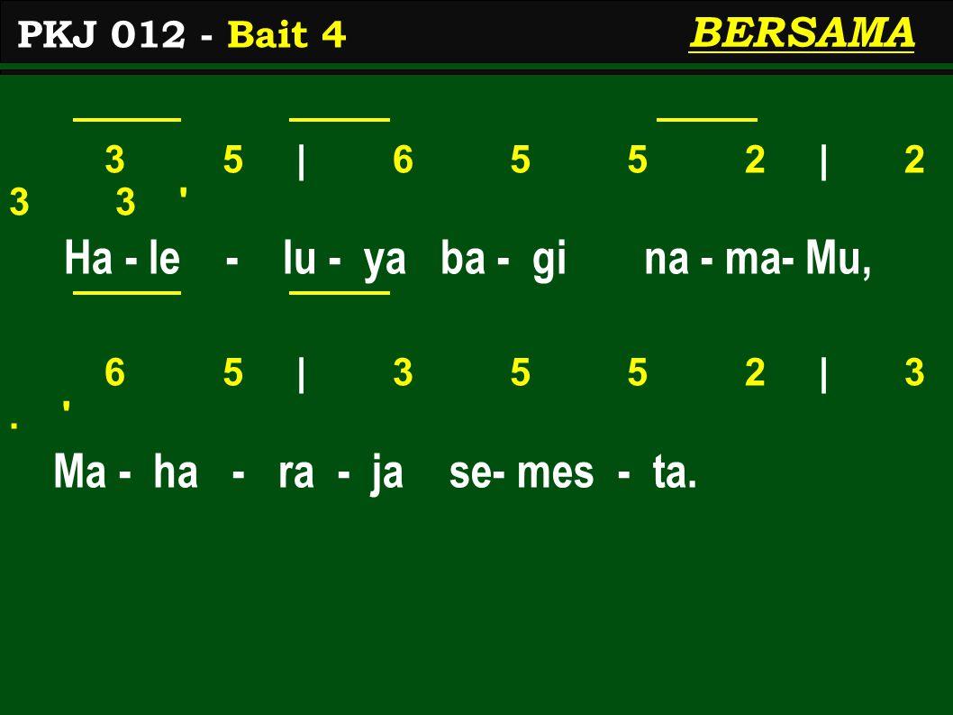 3 5 | 6 5 5 2 | 2 3 3 Ha - le - lu - ya ba - gi na - ma- Mu, 6 5 | 3 5 5 2 | 3.