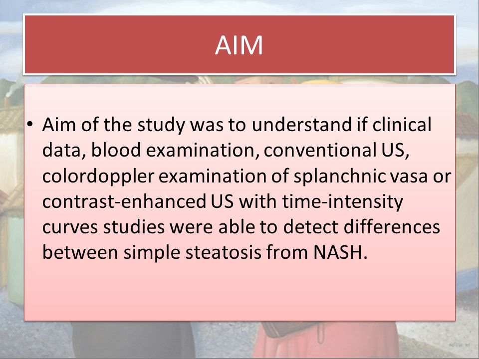 AIM Aim of the study was to understand if clinical data, blood examination, conventional US, colordoppler examination of splanchnic vasa or contrast-e
