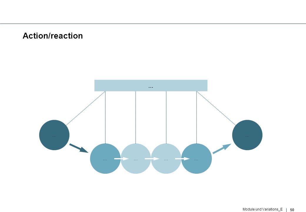 50 Module und Variations_E Action/reaction … … ………… …